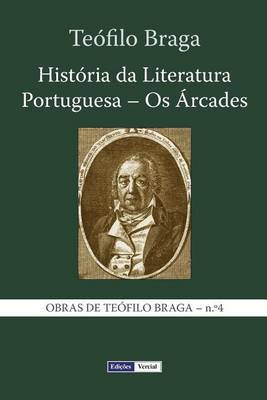 Historia Da Literatura Portuguesa - OS Arcades