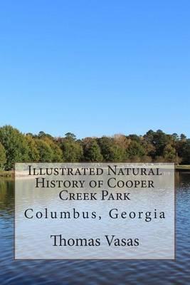 Illustrated Natural History of Cooper Creek Park: Columbus, Georgia