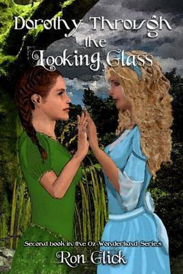 Dorothy Through the Looking Glass (Oz-Wonderland Book 2)