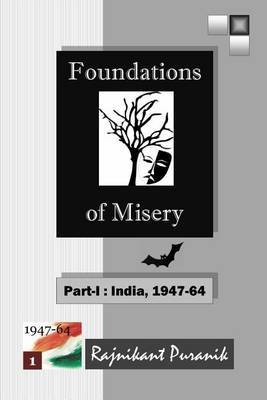 Foundations of Misery: Part-I: India, 1947-64