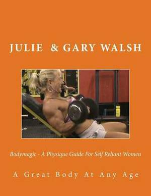 Bodymagic - A Physique Guide for Self Reliant Women