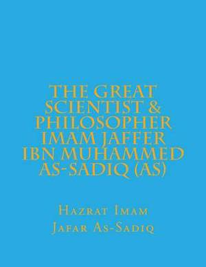 The Great Scientist & Philosopher Imam Jaffer Ibn Muhammed As-Sadiq (As)