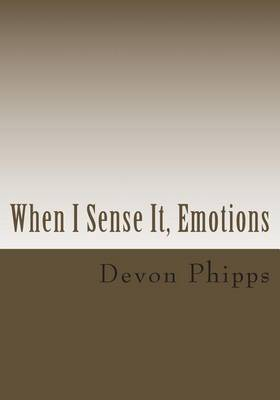 When I Sense It, Emotions: Phases of a Poet