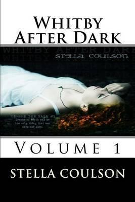 Whitby After Dark - Volume 1