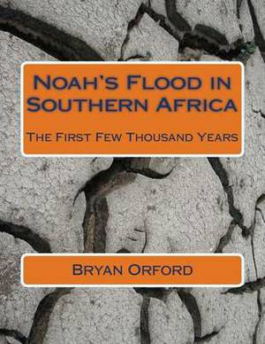 Noah's Flood in Southern Africa: The First Few Thousand Years