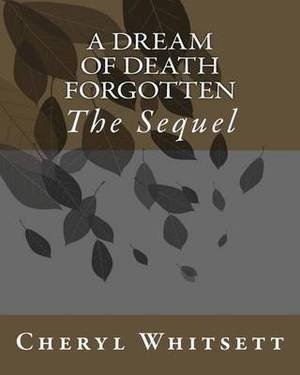 A Dream of Death Forgotten: The Sequel