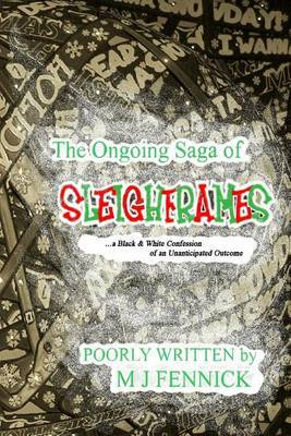 The Ongoing Saga of Sleighframes: A Black & White Confession of an Unanticipated Outcome