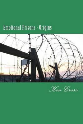 Emotional Prisons - Origins