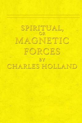 Spiritual, or Magnetic Forces