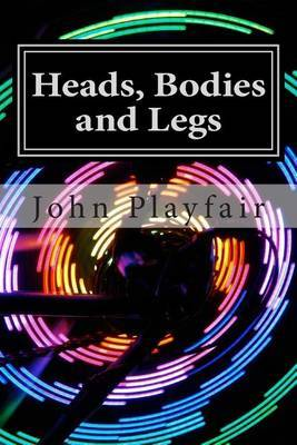 Heads, Bodies and Legs: A Murder Mystery