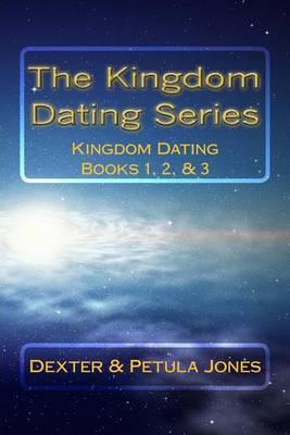 The Kingdom Dating Series: Kingdom Dating Books 1, 2, & 3