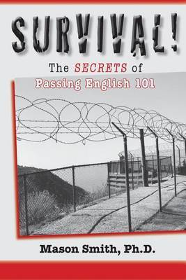 Survival!: The Secrets to Passing English 101