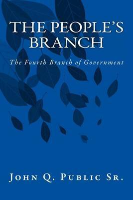The People's Branch: The Fourth Branch of Government