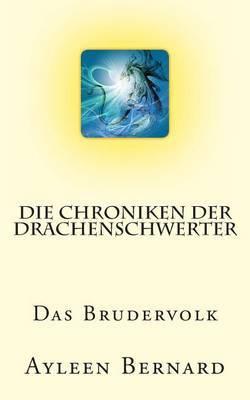 Die Chroniken Der Drachenschwerter: Das Brudervolk