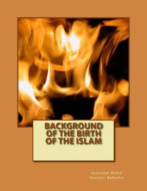 Background of the Birth of the Islam