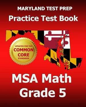 Maryland Test Prep Practice Test Book MSA Math Grade 5