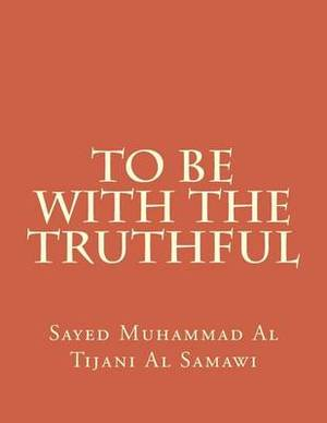 To Be with the Truthful