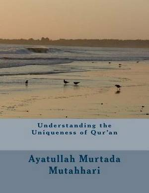 Understanding the Uniqueness of Qur'an