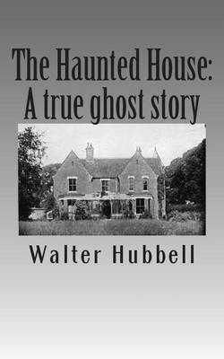 The Haunted House: A True Ghost Story.