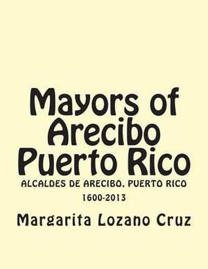 Mayors of Arecibo Puerto Rico