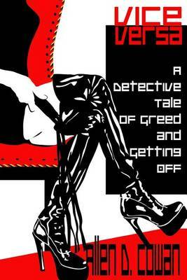 Vice Versa: A Detective Tale of Greed and Getting Off