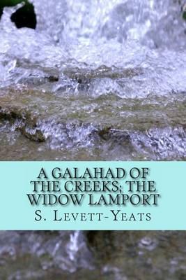 A Galahad of the Creeks; The Widow Lamport