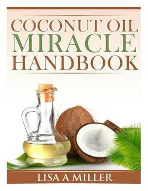 Coconut Oil Miracle Handbook