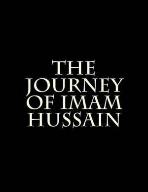 The Journey of Imam Hussain