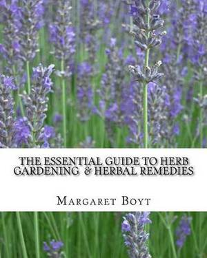 The Essential Guide to Herb Gardening & Herbal Remedies