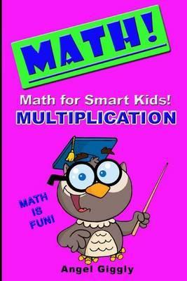 Math for Smart Kids: Multiplication