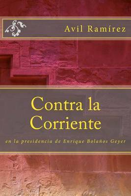 Contra La Corriente: La Presidencia de Enrique Bolanos