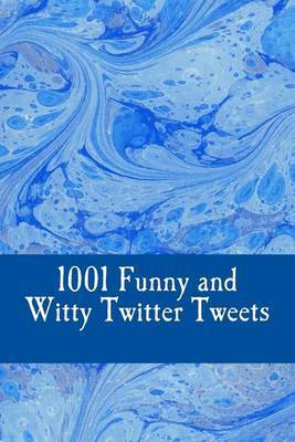 1001 Funny and Witty Twitter Tweets