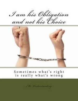 I Am His Obligation and Not His Choice