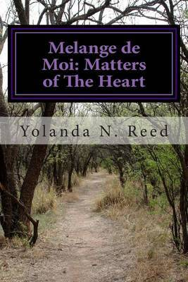 Melange de Moi: Matters of the Heart: A Book of Poetry, Thoughts and Prose