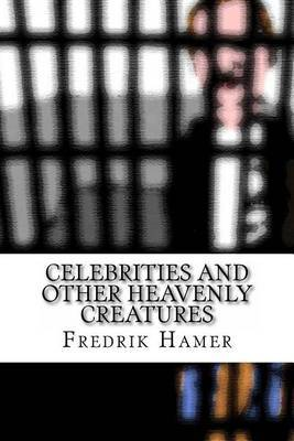 Celebrities and Other Heavenly Creatures.