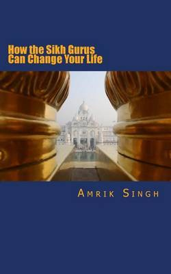 How the Sikh Gurus Can Change Your Life