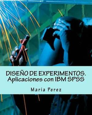 Diseno de Experimentos. Aplicaciones Con IBM SPSS