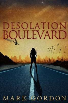 Desolation Boulevard: Book One of the Feeder Chronicles