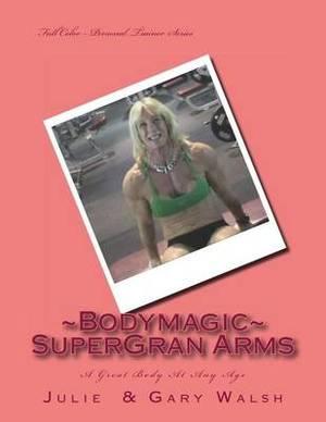 Bodymagic - Super - Gran Arms