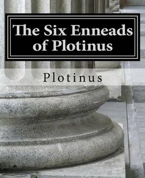 The Six Enneads of Plotinus