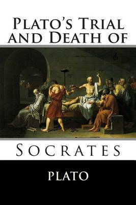 Plato's Trial and Death of Socrates