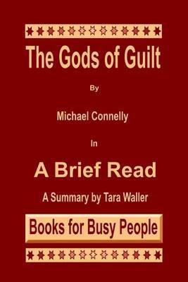 The Gods of Guilt by Michael Connelly in a Brief Read: A Summary