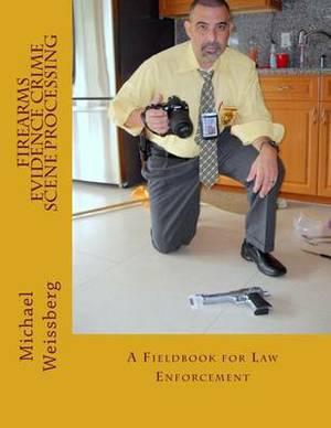 Firearms Evidence Crime Scene Processing