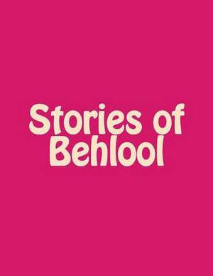Stories of Behlool