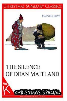 The Silence of Dean Maitland [Christmas Summary Classics]