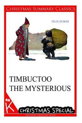 Timbuctoo the Mysterious [Christmas Summary Classics]