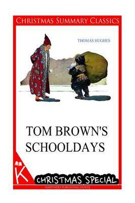 Tom Brown's Schooldays [Christmas Summary Classics]
