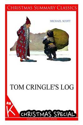 Tom Cringle's Log [Christmas Summary Classics]