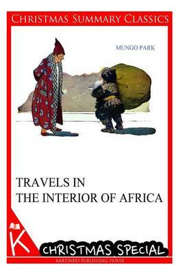 Travels in the Interior of Africa [Christmas Summary Classics]