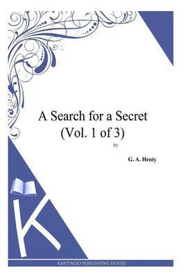 A Search for a Secret (Vol. 1 of 3)